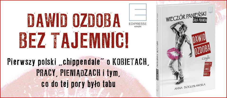 ksiazka-wieczor-panienski-cala-prawda-chippendales-dawid-ozdoba-anna-boguslawska-edipress-ksiazka-wydawnictwo-polska-tancerze-erotyczni-sex-zdrady-celebryci